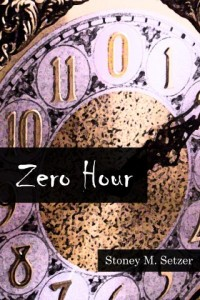 Zero Hour by Stoney M. Setzer